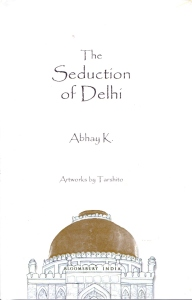 Seduction of Delhi