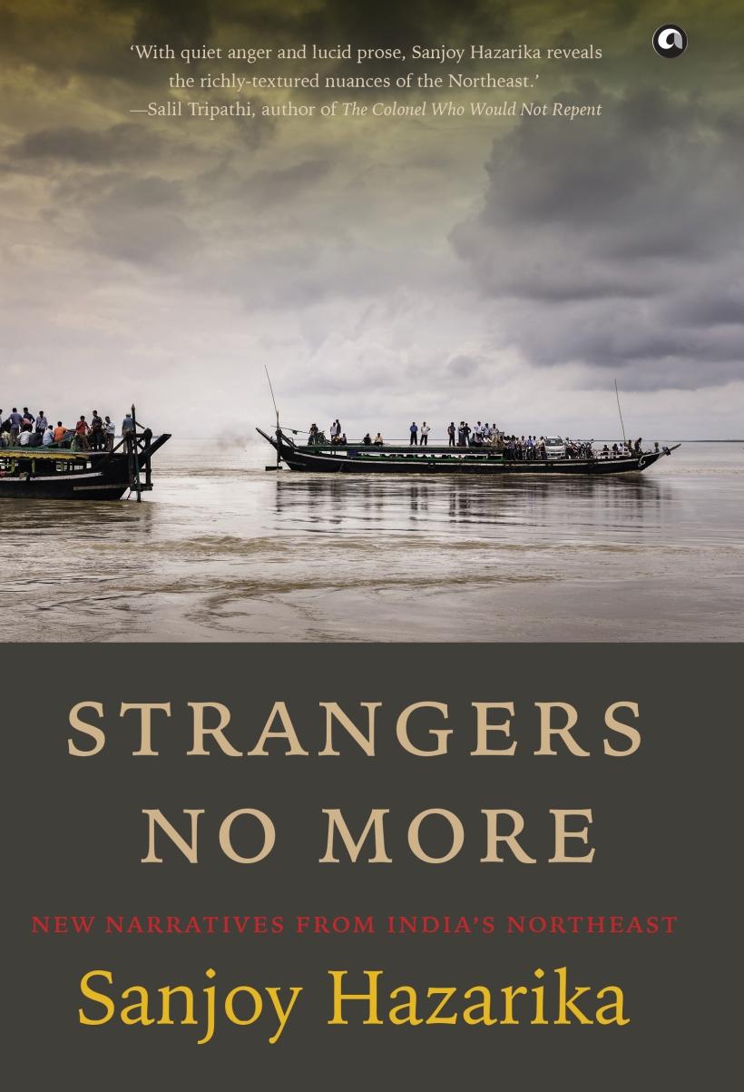 Strangers No More -- Sanjoy Hazarika