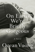 220px-On_Earth_We're_Briefly_Gorgeous_(Vuong_novel)